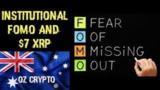 Institutional FOMO & $7 XRP