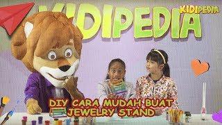 DIY Cara Mudah Buat Jewelry Stand! | Kashika & Qistina | Kidipedia Ep22