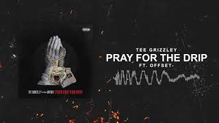 Tee Grizzley   Pray For The Drip (ft. Offset) [Official Audio]