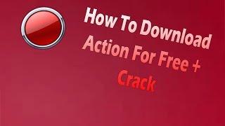 מדריך / איך להוריד את תוכנת הצילום אקשן (Action) בחינם + פריצה