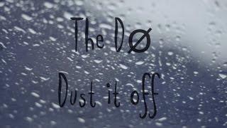 The Dø   Dust It Off(lyrics Video)