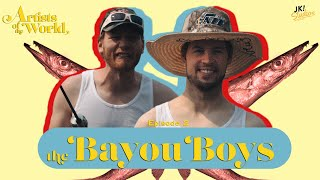 The Bayou Boys- Artists Of The World Episode 2