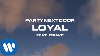 PARTYNEXTDOOR   Loyal (feat. Drake) [Official Audio]