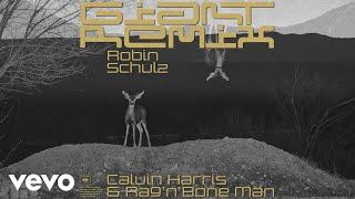 Calvin Harris, Rag'n'Bone Man   Giant (Robin Schulz Remix) [Audio]