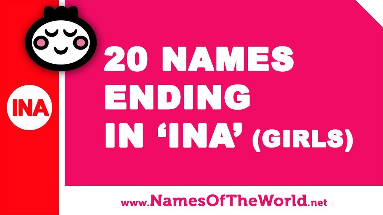 20 girl names ending in INA - the best baby names - www.namesoftheworld.net