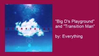 "Everything - ""Big D's Playground"" & ""Transition Man"""