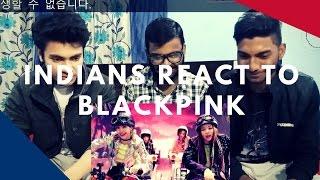 Indians React to Korean Pop | Blackpink : Boombayah | Unusual Reations!