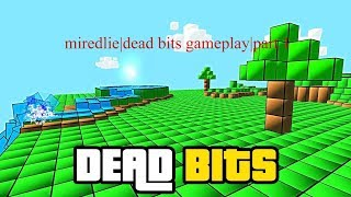 try new games | miredlie | dead bits gameplay | #1