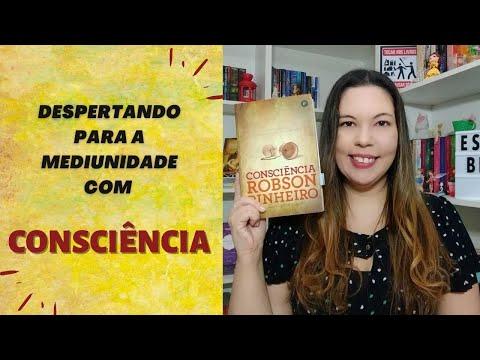 DESPERTANDO PARA A MEDIUNIDADE COM CONSCIÊNCIA: livro Consciência Robson Pinheiro e Joseph Gleber