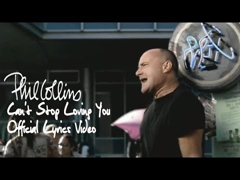 Phil Collins - Can't Stop Loving You (Official Lyrics Video)