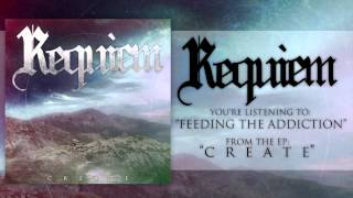 Requiem - Feeding the Addiction