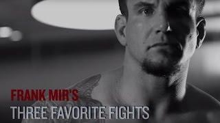 UFC 191: Frank Mir - Top 3 Favorite Fights