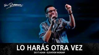 Lo Harás Otra Vez - Su Presencia (Do It Again - Elevation Worship) - Español