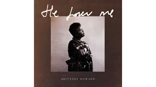 Brittany Howard   He Loves Me (Official Audio)
