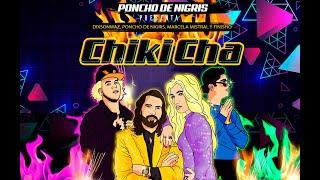 ¡CHIKICHA! - Poncho De Nigris, Dixsonwaz, Marcela Mistral y Finisho