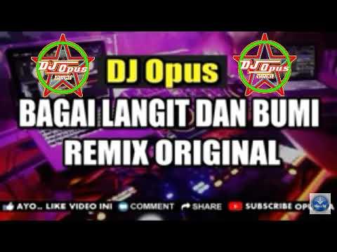 DJ BAGAI LANGIT DAN BUMI REMIX ORIGINAL PALING ENAK SEDUNIA 2019