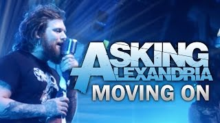 """Asking Alexandria - """"Moving On"""" LIVE! The Moving On Tour"""