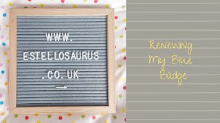 Renewing My Blue Badge (UK) | DWP / PIP | Disability Awareness | Estellosaurus | Sacral Agenesis