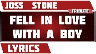 Fell In Love With A Boy - Joss  Stone tribute - Lyrics