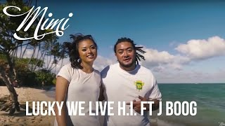 "Mimi ""Lucky We Live Hi"" feat. J boog Music Video"