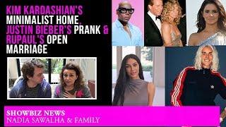 SHOWBIZ NEWS - Kim Kardashian's Minimalist HOME, Justin Bieber's PRANK & RuPaul's Open Marriage