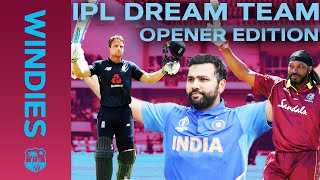 Gayle v Rohit v Buttler - Who Will You Pick? | IPL Dream Team - Opener Edition | Windies