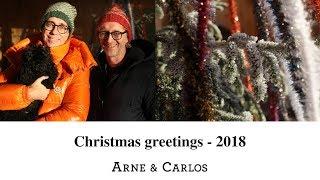 Christmas Greetings - ARNE & CARLOS 2018