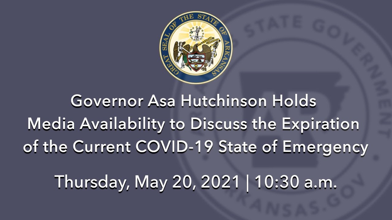 LIVE: Gov. Hutchinson to Discuss the Expiration of the Current COVID-19 State of Emergency