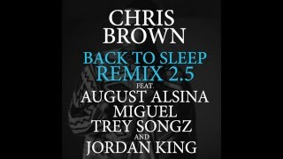 Chris Brown - Back To Sleep (Remix 2.5) ft. August Alsina, Miguel & Trey Songz & Jordan King