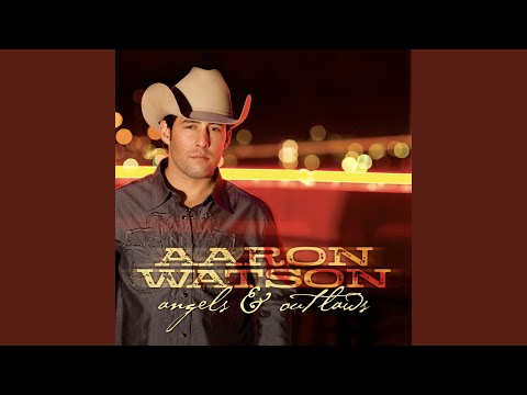 There Goes My Cowgirl - Aaron Watson