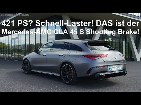 2019 Mercedes-AMG CLA 45 S Shooting Brake die ersten Fakten Voice over Cars News