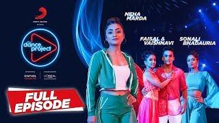 Ep-12 The Dance Project - Neha Marda   Sonali B   Faisal & Vaishnavi   Bolna    Sawarne Lage