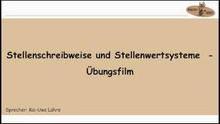 2.4.2 STELLENSCHREIBWEISE UND STELLENWERTSYSTEME ÜBUNGSFILM