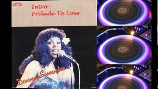 "Donna Summer "" Intro : Prelude To Love / Could It Be Magic "" ( Album Version )"