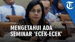 Sri Mulyani Tahu Ada Paket Meeting 'Ecek-ecek' dan Tak Perlu