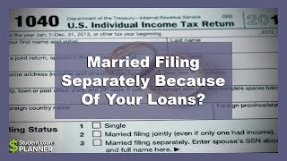Should You Choose Married Filing Separately Because Of Your Student Loans? | Student Loan Planner