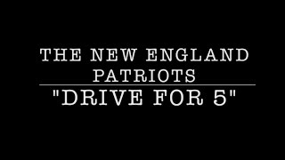 "The New England Patriots ""DRIVE FOR 5"""
