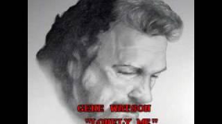 """GENE WATSON - """"LONELY ME"""""""