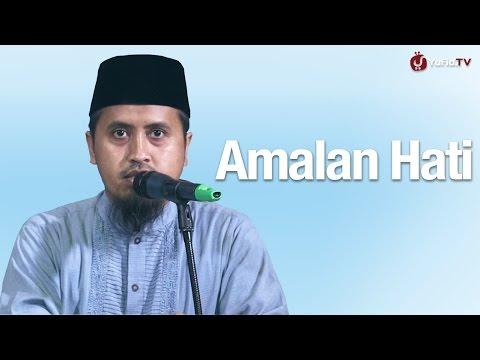Video Amalan Amalan Hati: Ustadz Abdullah Zaen, MA