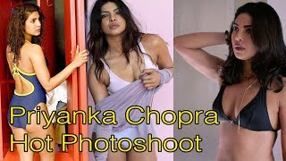 Priyanka Chopra Hot Photoshoot 2018 | Priyanka Chopra Hot Latest Photoshoot  2018