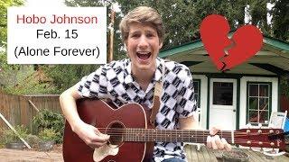 Hobo Johnson   Feb. 15th (Alone Forever) (Cover)