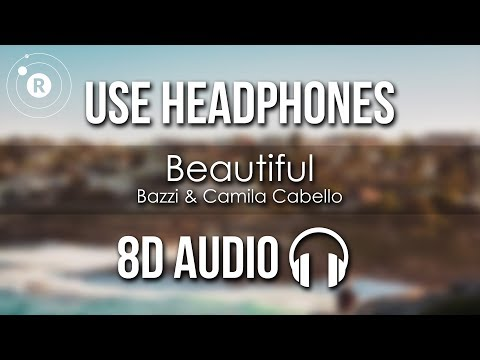 Bazzi & Camila Cabello - Beautiful (8D AUDIO)