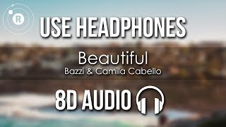 Bazzi & Camila Cabello   Beautiful (8D AUDIO)