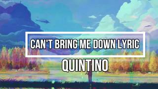 Can't Bring Me Down (Lyrics) - Quintino
