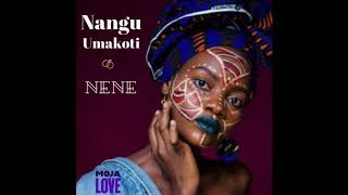 Nangu Umakoti - Nene (Moja Love Traditional Wedding Theme Song)