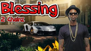 2 Chainz - Blessing (Lyric video)
