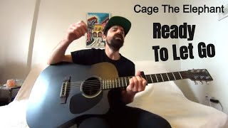 Ready To Let Go   Cage The Elephant [Acoustic Cover By Joel Goguen]