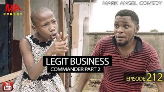 LEGIT BUSINESS (Mark Angel Comedy) (Episode 212)