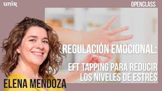 ESPECIAL COVID-19: Regulación Emocional: EFT Tapping Para Reducir Los Niveles De Estrés