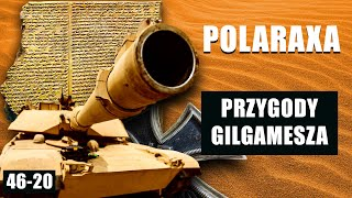 Polaraxa 46-20: Przygody Gilgamesza